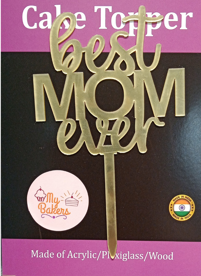 Best Mom Ever Golden Acrylic Topper 6 inch Pack of 1