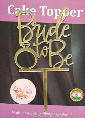 Bride To Be Gold Mirror Acrylic Topper 6 inch Pack of 1